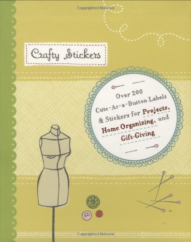9780811867665: Crafty Stickers: Over 200 Cuts-As-a-button Lables & Stickers for Projects, Home Organizing, and Gift-Giving