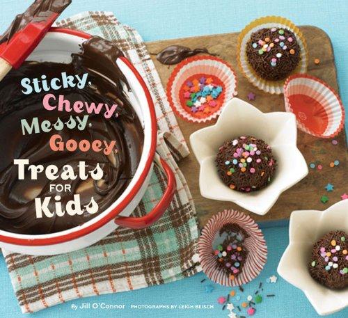 9780811867825: Sticky, Chewy, Messy, Gooey Treats for Kids