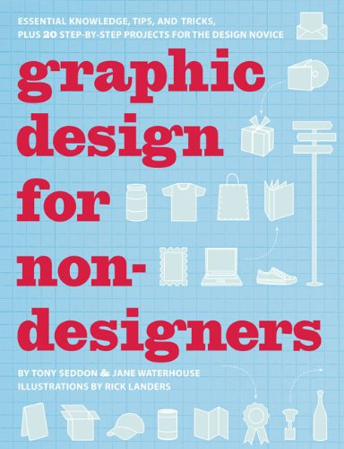 9780811868310: Graphic Design for Nondesigners: Essential Knowledge, Tips, and Tricks, Plus 20 Step-by-Step Projects for the Design Novice