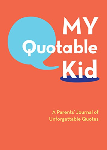 9780811868846: My Quotable Kid: A Parents' Journal of Unforgettable Quotes