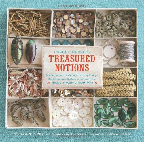 French General: Treasured Notions: Inspiration and Craft: Meng, Kaari; Zabala,