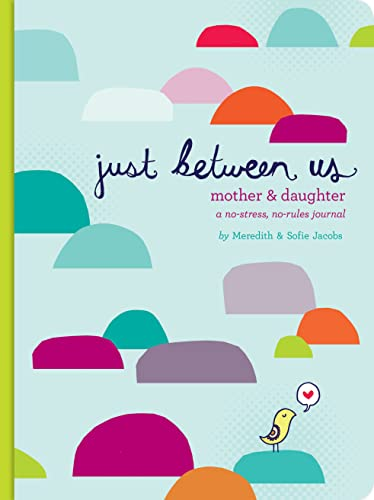 9780811868952: Just Between Us: A No-stress, No-rules Journal for Girls and Their Moms