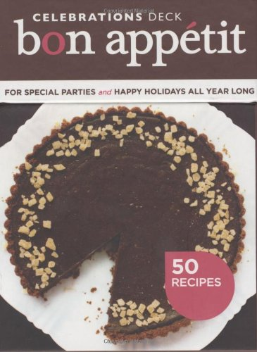 Bon Appetit Celebrations Deck: 50 Recipes for Special Parties and Happy Holidays All Year Long (9780811868969) by Bon Appetit