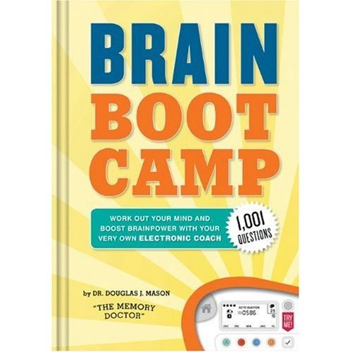 9780811869096: Brain Boot Camp: Work Out Your Mind and Boost Brainpower with Your Very Own Electronic Coach - 1001+ Questions