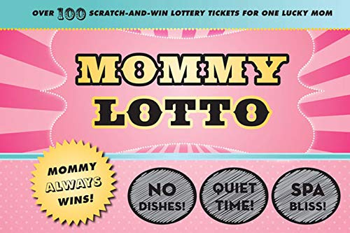 Mommy Lotto: Over 100 Scratch-And-Win Lottery Tickets: Colburn, Kerry