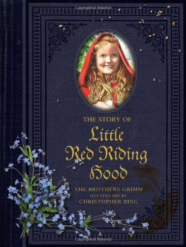 The Story of Little Red Riding Hood: Jacob Grimm; Wilhem