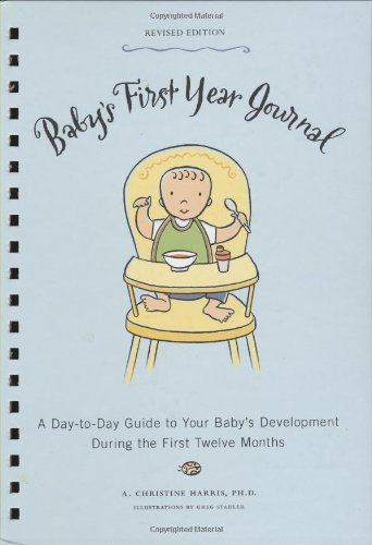 9780811869904: Baby's First Year Journal (Revised Edition): A Day-to-Day Guide to Your Baby's Development During the First Twelve
