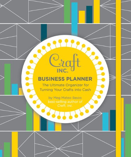 9780811869959: Craft Inc. Business Planner: The Ultimate Organizer for Turning Your Crafts Into Cash