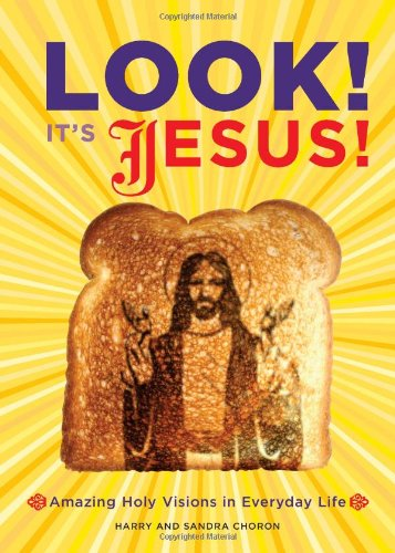 9780811870009: Look! It's Jesus!: Amazing Holy Visions in Everyday Life