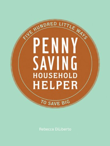 9780811870214: Penny Saving Household Helper: 500 Little Ways to Save Big