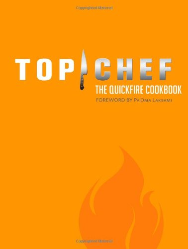 9780811870825: Top Chef: The Quickfire Cookbook