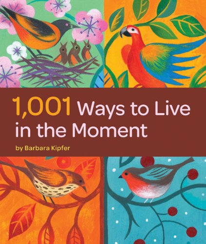 9780811871082: 1,001 Ways to Live in the Moment