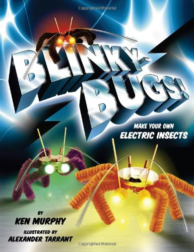 9780811871402: Blinkybug]: Make Your Own Electronic Insects