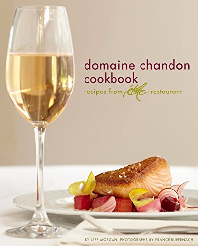 9780811871570: The Domaine Chandon Cookbook: Recipes from Etoile Restaurant
