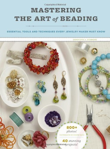 9780811871600: Mastering the Art of Beading: Essential Tools and Techniques Every Jewelry Maker Must Know