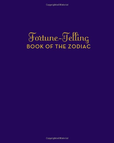 9780811871860: Fortune-Telling Book of the Zodiac