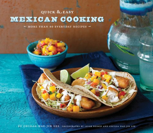 9780811872324: Quick & Easy Mexican Cooking: More Than 80 Everyday Recipes (Quick & Easy (Chronicle Books))