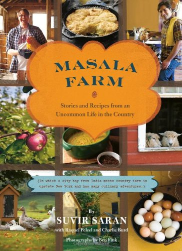 9780811872331: Masala Farm: Stories and Recipes from an Uncommon Life in the Country