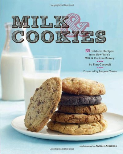 9780811872546: Milk & Cookies: 89 Heirloom Recipes from New York's Milk & Cookies Bakery