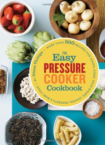9780811872560: The Easy Pressure Cooker Cookbook