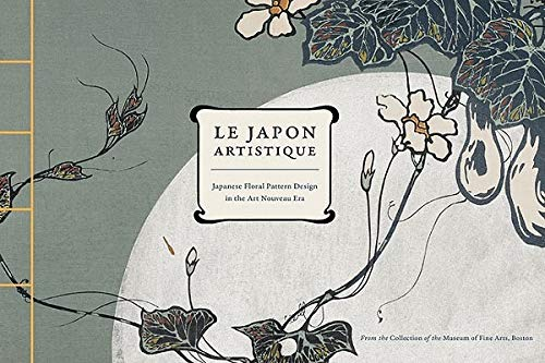 9780811872768: Le Japon Artistique: Japanese Floral Pattern Design in the Art Nouveau Era