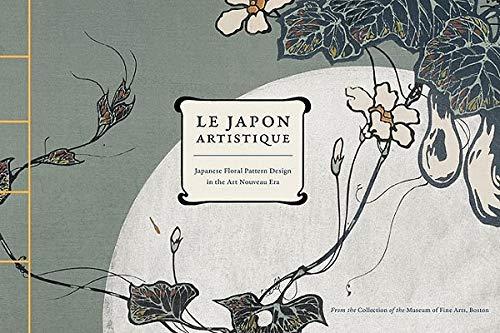 9780811872768: Le Japon Artistique: Japanese Floral Pattern Design in the Art Nouveau Era