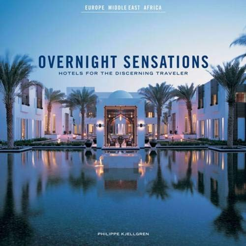9780811873086: Overnight Sensations Europe: Hotels for the Discerning Traveler
