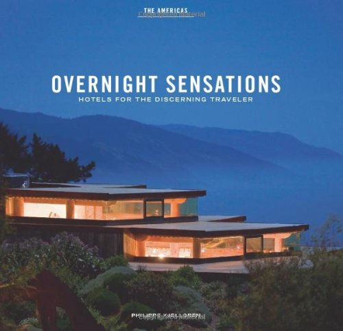 9780811873109: Overnight Sensations: The Americas - Hotels for the Discerning Traveler