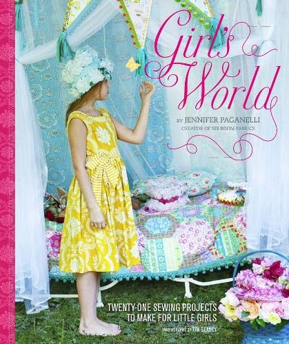 9780811874441: Girl's World: Twenty-One Sewing Projects to Make for Little Girls