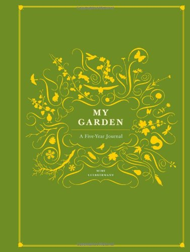9780811874465: My Garden: A Five Year Journal
