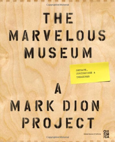 9780811874519: The Marvelous Museum: Orphans, Curiosities & Treasures: A Mark Dion Project