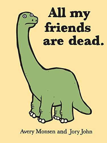 9780811874557: All My Friends are Dead