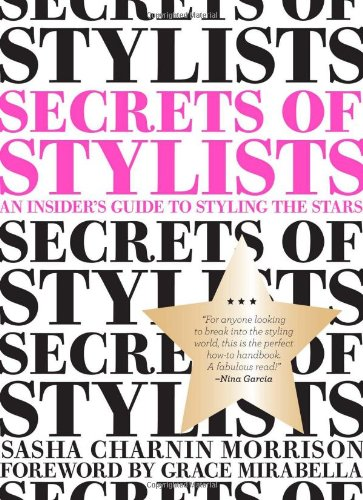 9780811874656: Secrets of Stylists: An Insider's Guide to Styling the Stars