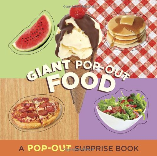 Giant Pop-Out Food: A Pop-Out Surprise Book (Pop-Out Surprise Books): Chronicle Books LLC