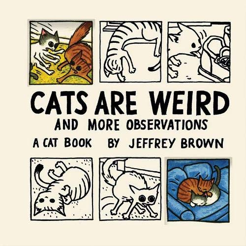 Cats Are Weird and More Observations: Brown, Jeffrey