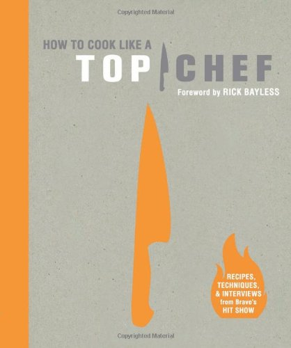 How to Cook Like a Top Chef: The Creators of Top Chef