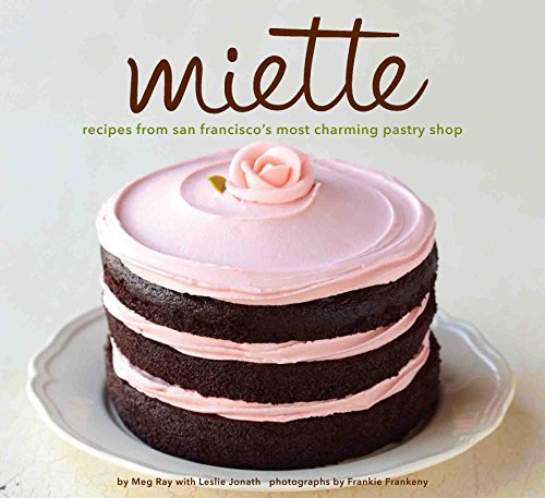 9780811875042: Miette Bakery Cookbook: Recipes from San Francisco's Most Charming Pastry Shop