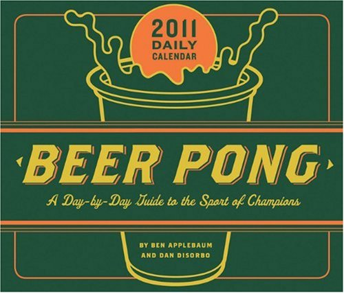 9780811875172: 2011 Daily Calendar: Book of Beer Pong