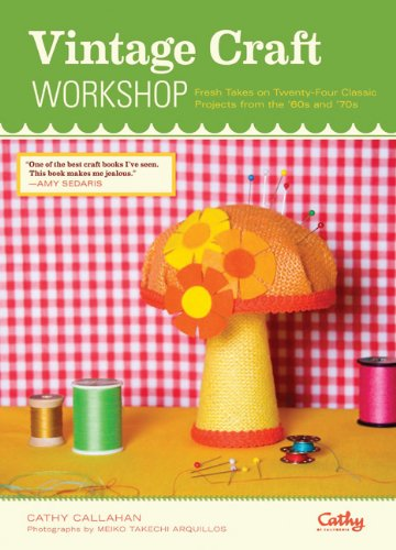 9780811875325: Vintage Craft Workshop: Fresh Takes on Twenty-Four Classic Projects from the '60s and '70s