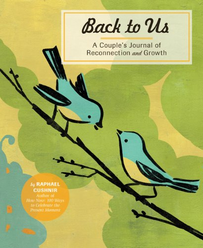 9780811875387: Back to Us: A Couple's Journal of Reconnection and Growth