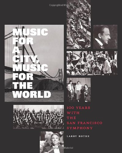 9780811876001: Music for a City Music for the World: 100 Years with the San Francisco Symphony