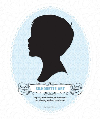 9780811876025: Silhouette Art: Paper, Instructions, and Patterns for Making Modern Heirlooms