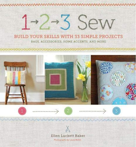 9780811876490: 1, 2, 3 Sew: Build Your Skills With 33 Simple Sewing Projects
