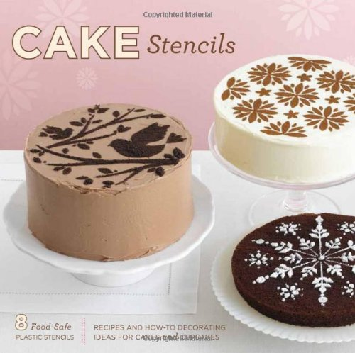 9780811876612: Cake Stencils: Recipes and How-To Decorating Ideas for Cakes and Cupcakes [With 8 Food-Safe Plastic Stencils]