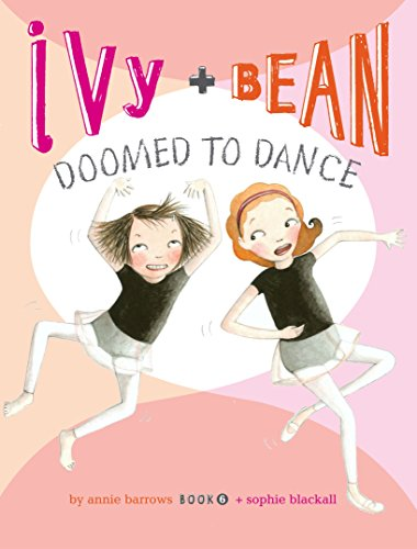 Ivy and Bean Doomed to Dance (Book: Barrows, Annie