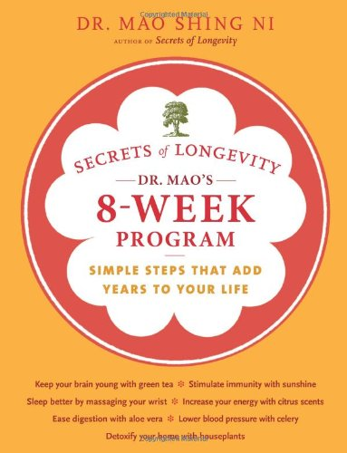 9780811876957: Secrets of Longevity: Dr. Mao's 8-Week Program: Simple steps That Add Years to Your Life