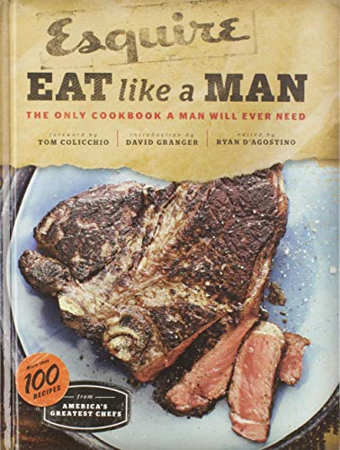 9780811877411: Eat Like a Man: The Only Cookbook a Man Will Ever Need
