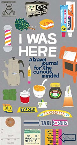 9780811877701: I Was Here: A Travel Journal for the Curious Minded