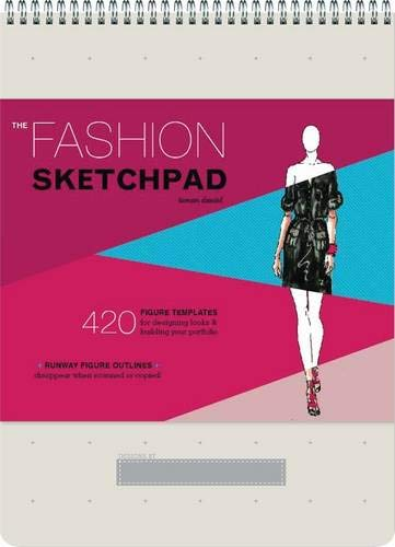 9780811877886: The Fashion Sketchpad: 420 Figure Templates for Designing Looks & Building Your Portfolio