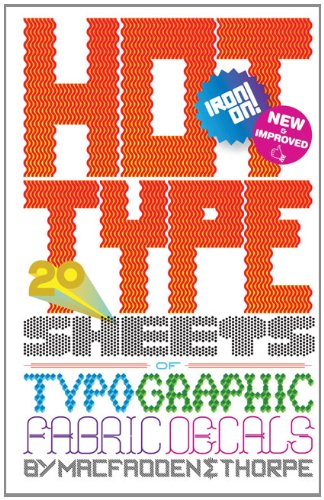 9780811877985: Hot Type: 20 Sheets of Typographic Fabric Transfers